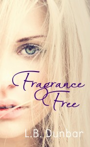 Cover Reveal Fragrance Free by L.B. Dunbar